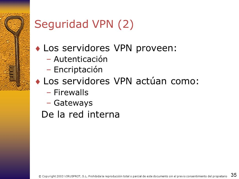 Seguridad VPN (2) Los servidores VPN proveen: