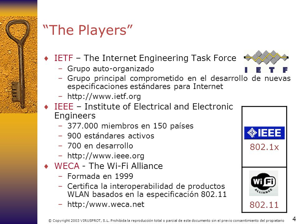 The Players 802.1x IETF – The Internet Engineering Task Force 802.11
