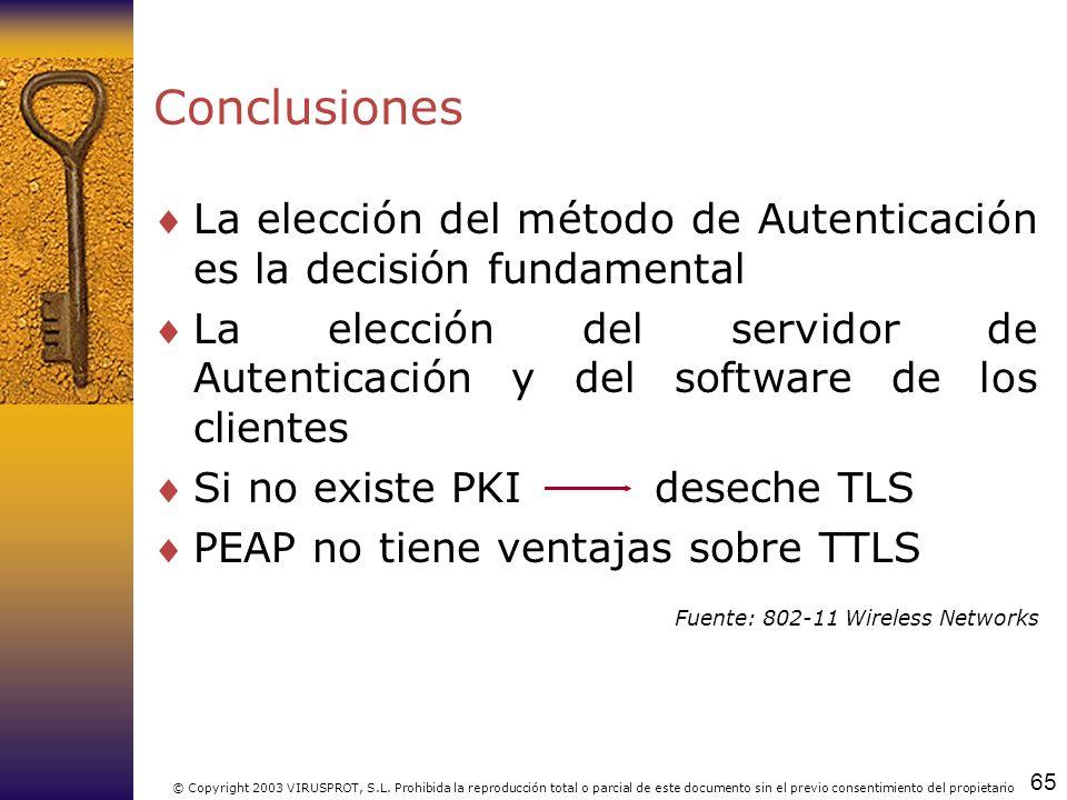 Conclusiones La elección del método de Autenticación es la decisión fundamental.