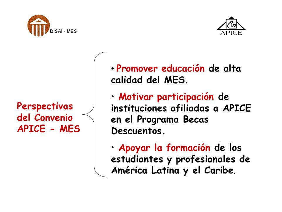 Promover educación de alta calidad del MES.