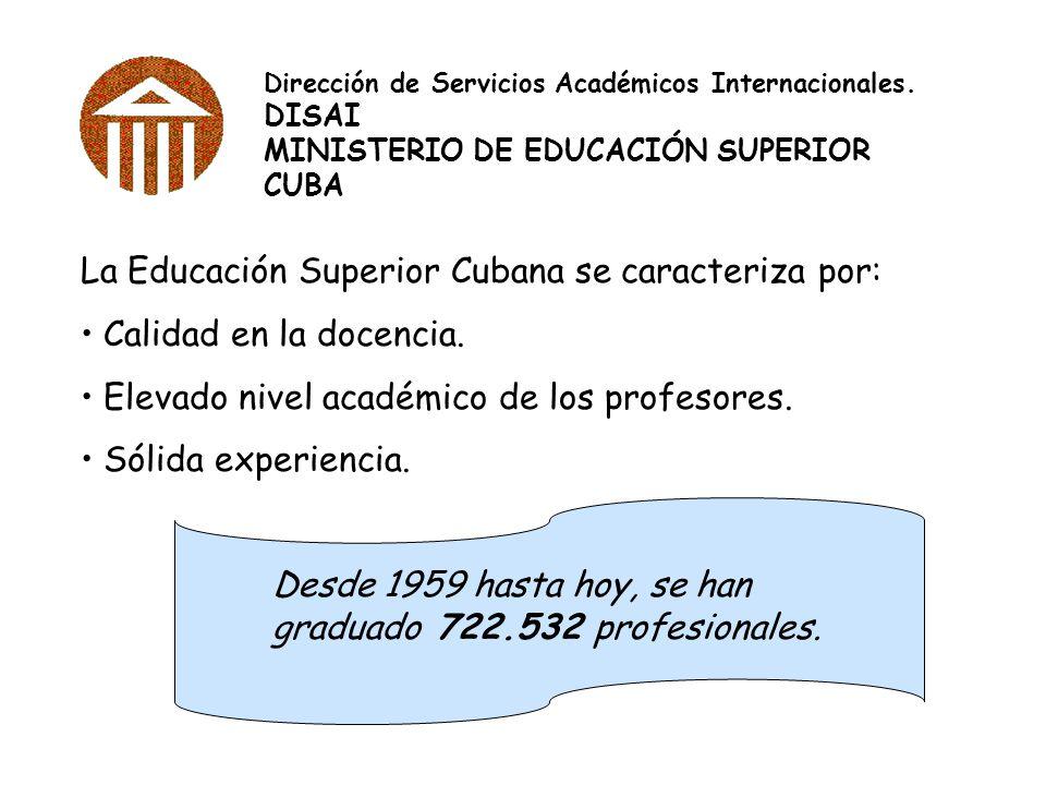 La Educación Superior Cubana se caracteriza por: