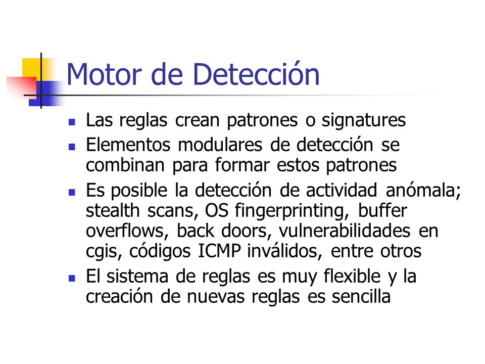 Motor de Detección Las reglas crean patrones o signatures