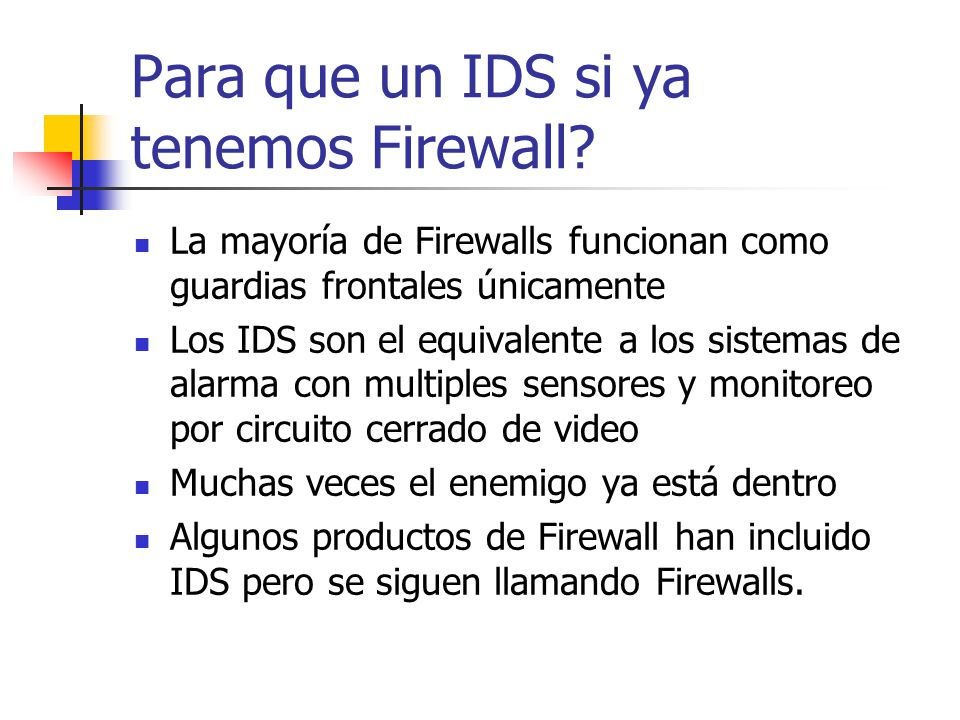 Para que un IDS si ya tenemos Firewall
