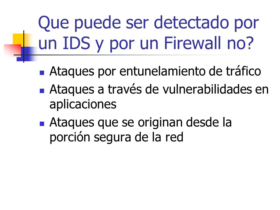 Que puede ser detectado por un IDS y por un Firewall no
