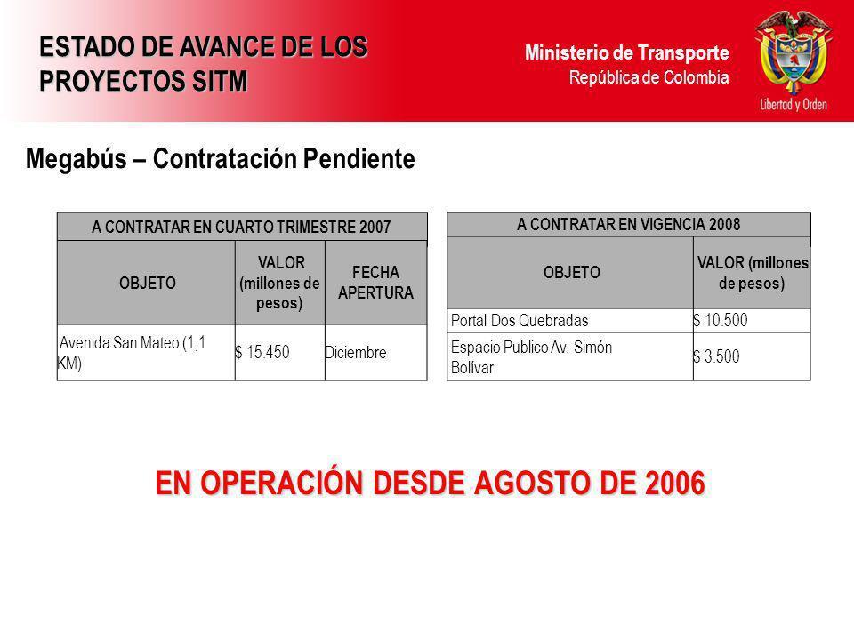 EN OPERACIÓN DESDE AGOSTO DE 2006