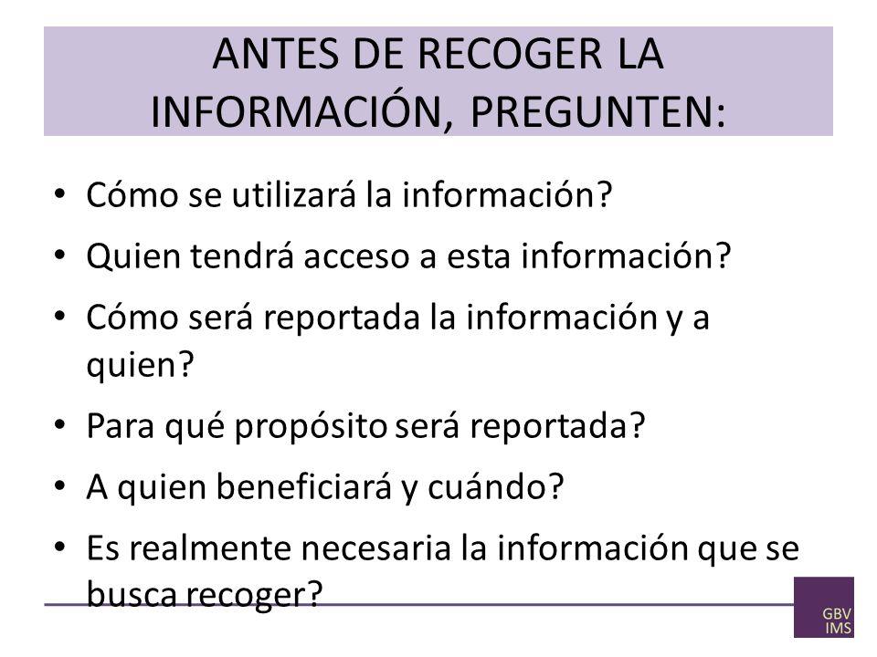 ANTES DE RECOGER LA INFORMACIÓN, PREGUNTEN: