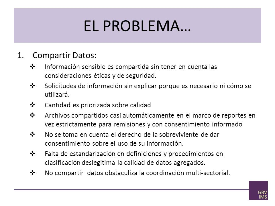 EL PROBLEMA… Compartir Datos: