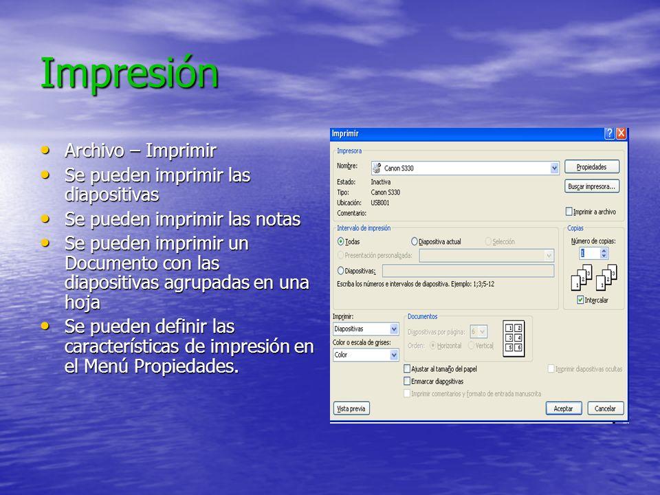 Impresión Archivo – Imprimir Se pueden imprimir las diapositivas