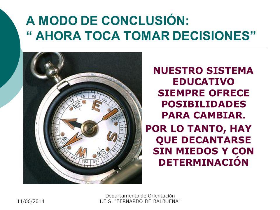 A MODO DE CONCLUSIÓN: AHORA TOCA TOMAR DECISIONES