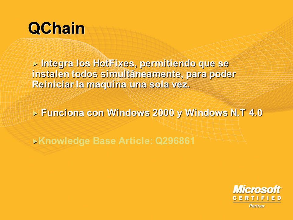 QChain Integra los HotFixes, permitiendo que se instalen todos simultáneamente, para poder Reiniciar la maquina una sola vez.
