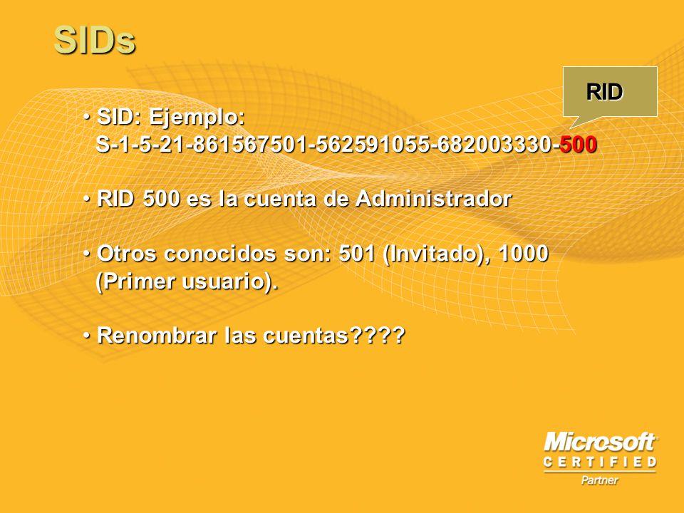 SIDs RID SID: Ejemplo: S-1-5-21-861567501-562591055-682003330-500
