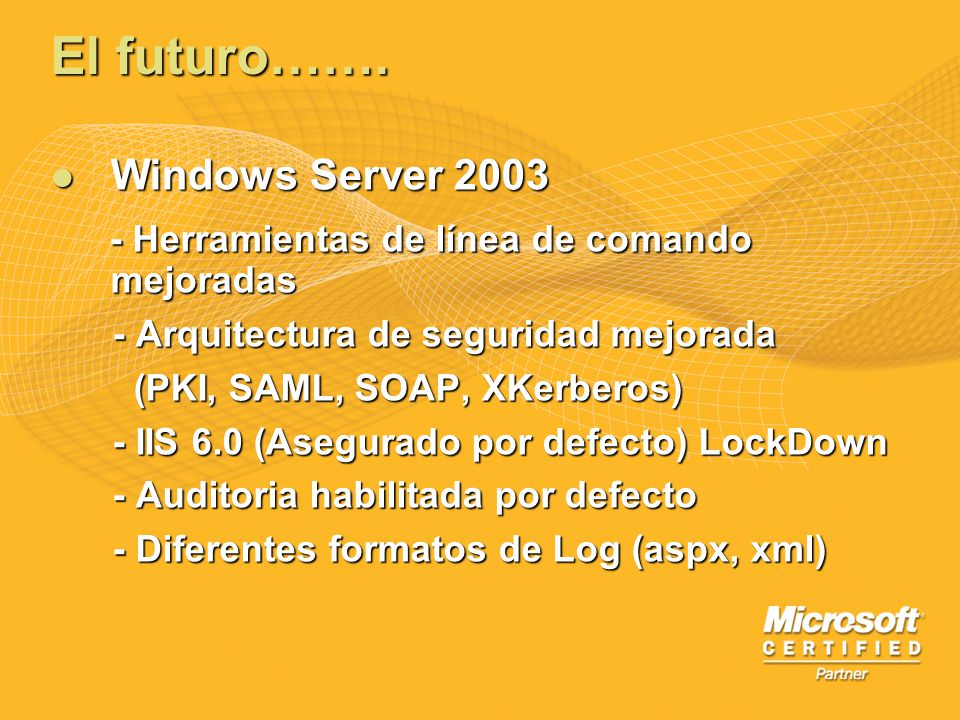 El futuro……. Windows Server 2003