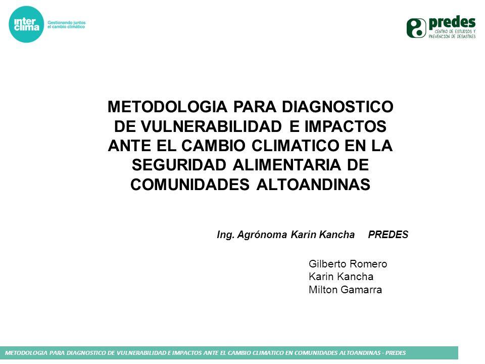 METODOLOGIA PARA DIAGNOSTICO DE VULNERABILIDAD E IMPACTOS ANTE EL CAMBIO CLIMATICO EN LA SEGURIDAD ALIMENTARIA DE COMUNIDADES ALTOANDINAS