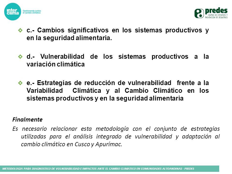 c.- Cambios significativos en los sistemas productivos y en la seguridad alimentaria.