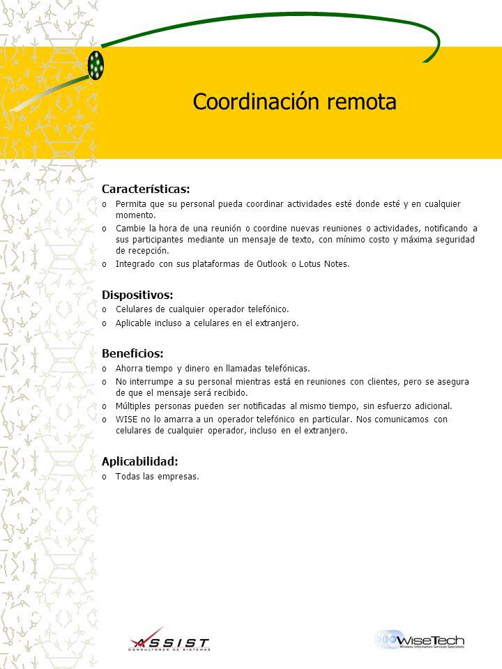 Coordinación remota Características: Dispositivos: Beneficios: