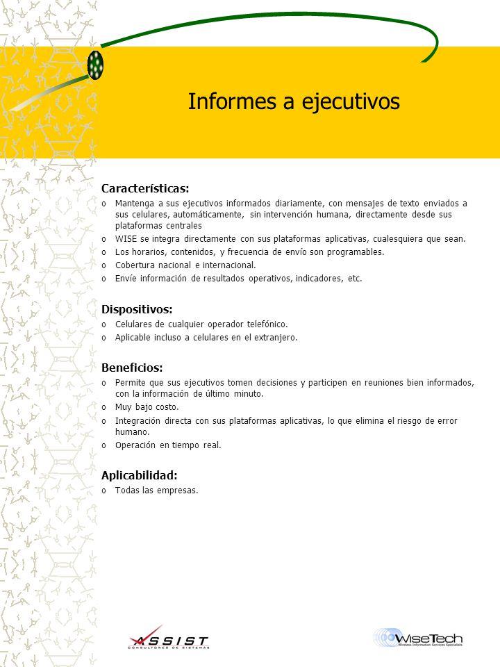 Informes a ejecutivos Características: Dispositivos: Beneficios:
