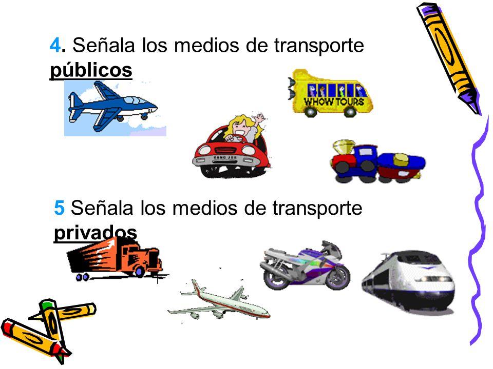 4. Señala los medios de transporte públicos