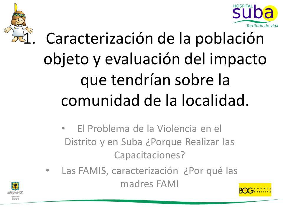 Las FAMIS, caracterización ¿Por qué las madres FAMI