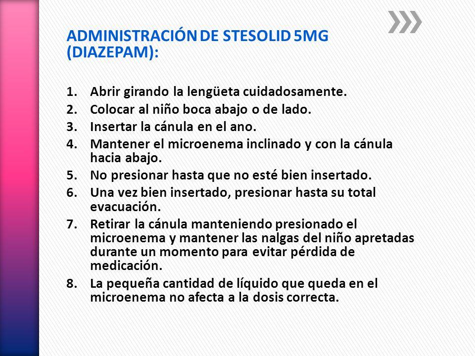 ADMINISTRACIÓN DE STESOLID 5MG (DIAZEPAM):