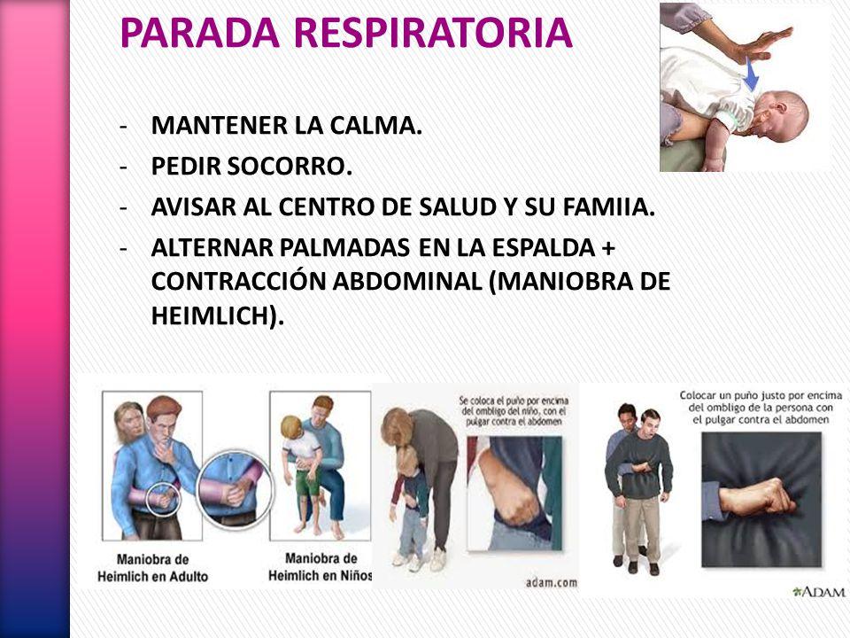 PARADA RESPIRATORIA MANTENER LA CALMA. PEDIR SOCORRO.