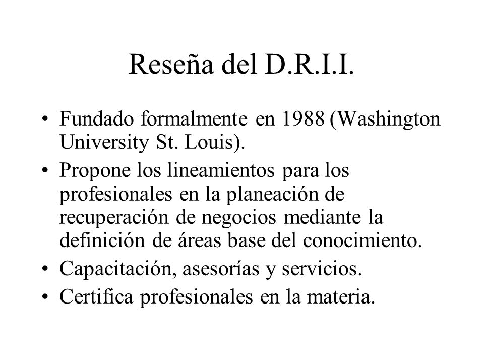 Reseña del D.R.I.I. Fundado formalmente en 1988 (Washington University St. Louis).