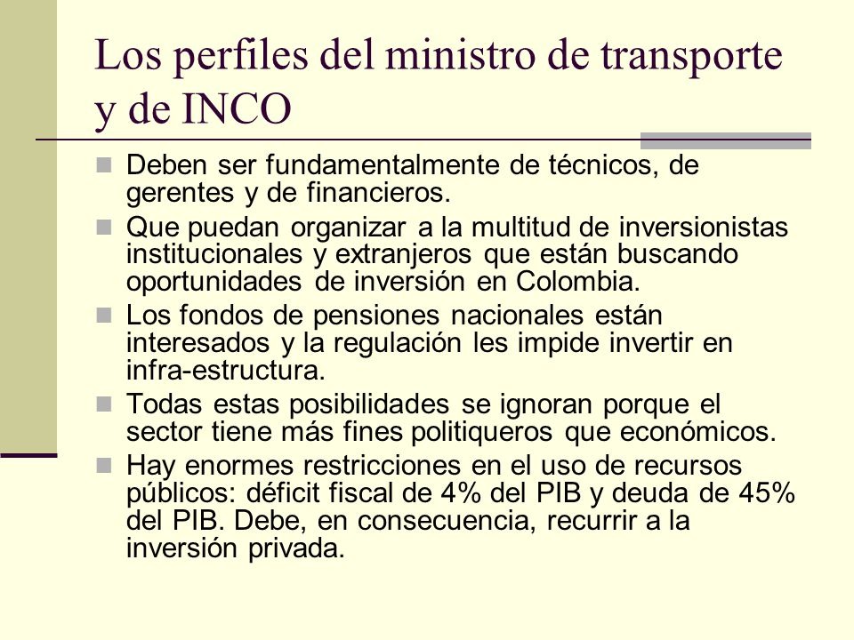 Los perfiles del ministro de transporte y de INCO