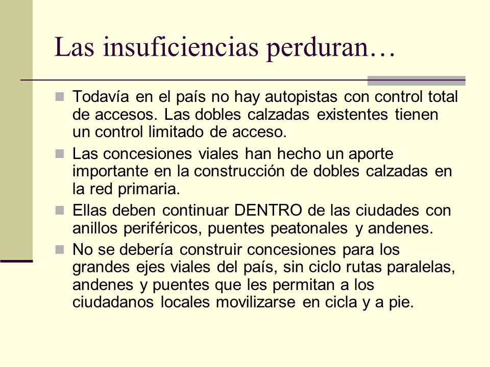 Las insuficiencias perduran…