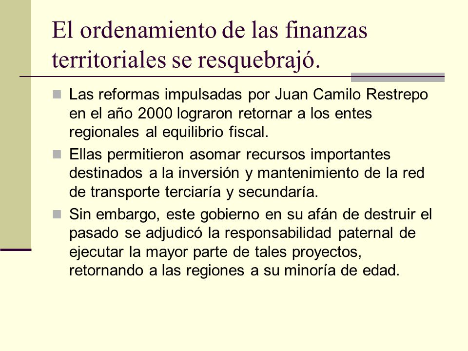 El ordenamiento de las finanzas territoriales se resquebrajó.