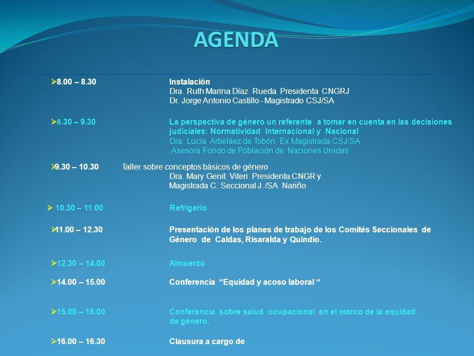 AGENDA 8.00 – 8.30 Instalación. Dra. Ruth Marina Díaz Rueda Presidenta CNGRJ. Dr. Jorge Antonio Castillo - Magistrado CSJ/SA.