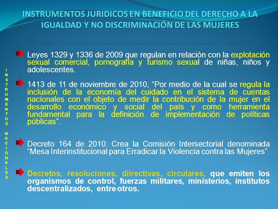 INSTRUMENTOS JURIDICOS EN BENEFICIO DEL DERECHO A LA IGUALDAD Y NO DISCRIMINACIÓN DE LAS MUJERES