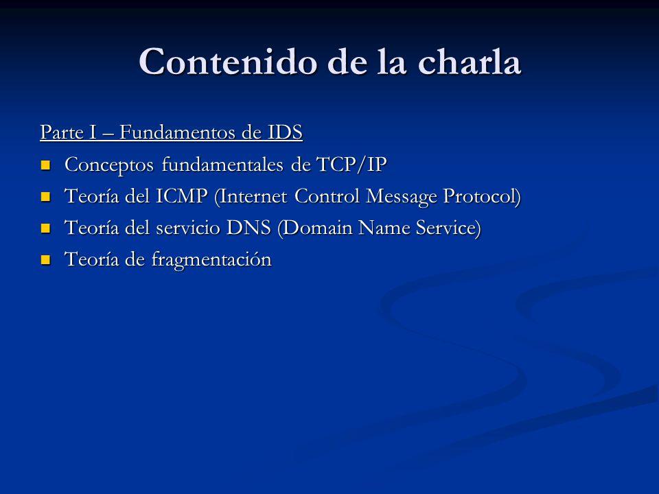 Contenido de la charla Parte I – Fundamentos de IDS
