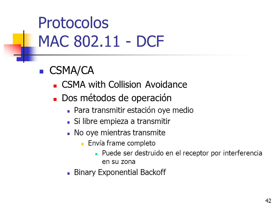 Protocolos MAC 802.11 - DCF CSMA/CA CSMA with Collision Avoidance