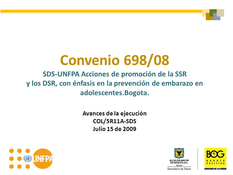 Convenio 698/08 SDS-UNFPA Acciones de promoción de la SSR y los DSR, con énfasis en la prevención de embarazo en adolescentes.Bogota.
