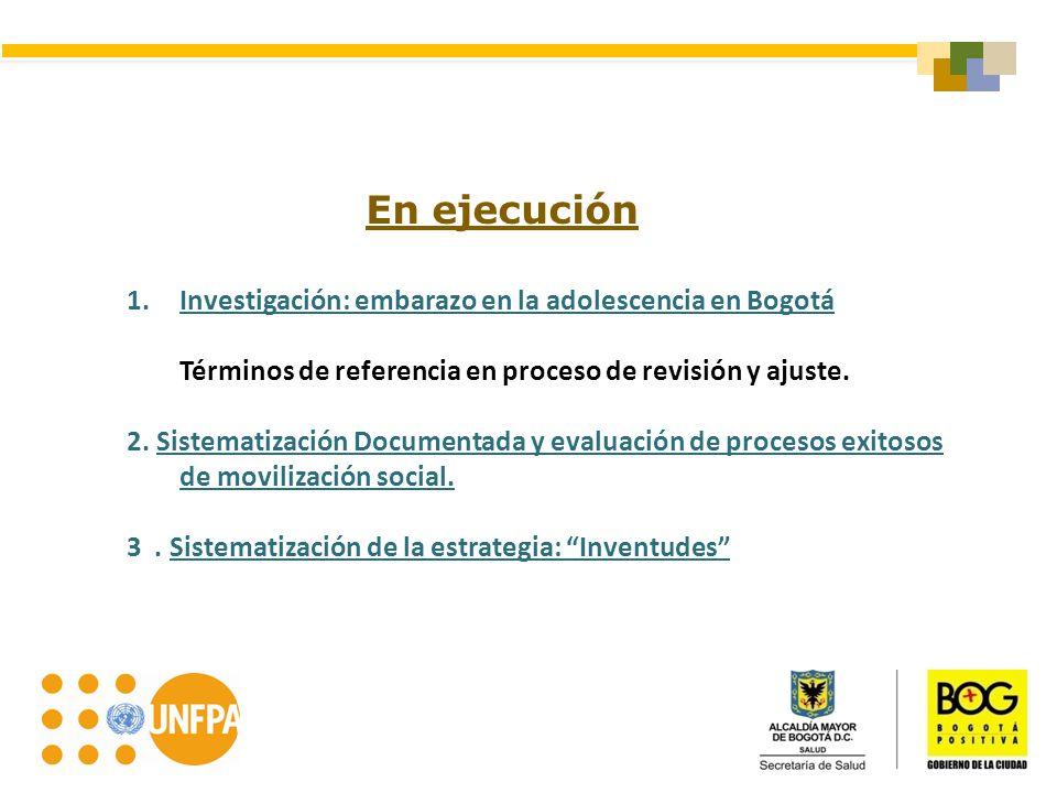En ejecución Investigación: embarazo en la adolescencia en Bogotá