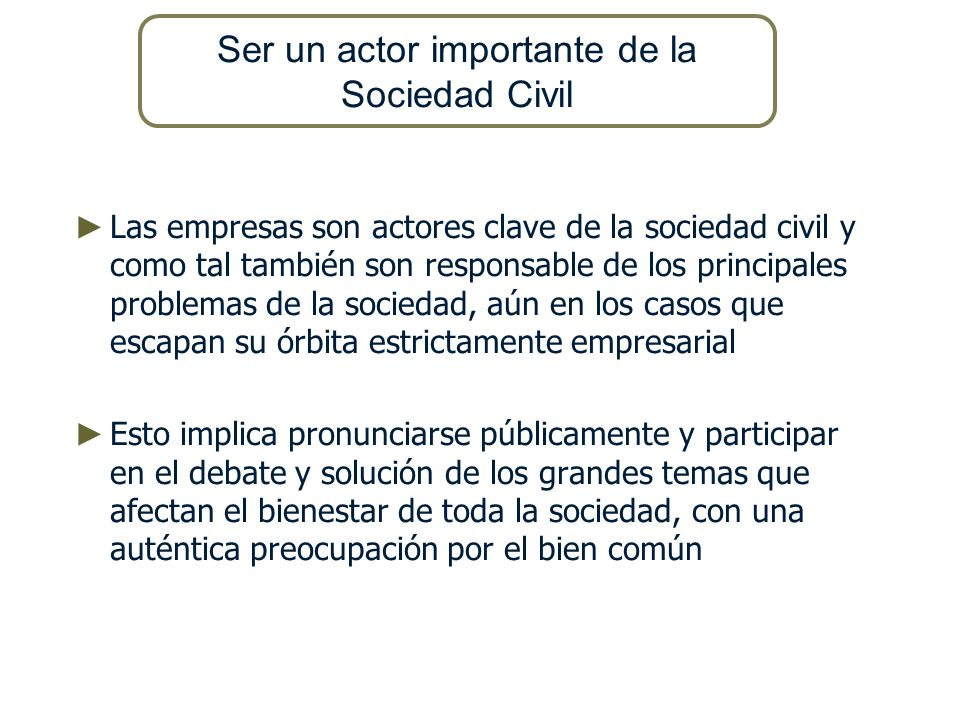 Ser un actor importante de la Sociedad Civil