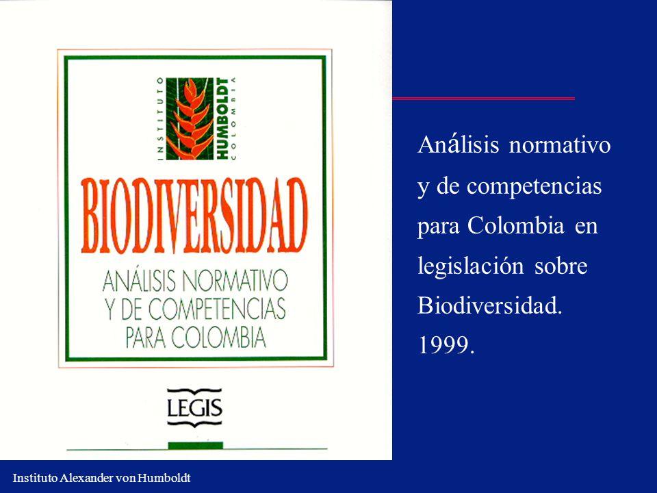 Análisis normativo y de competencias para Colombia en legislación sobre Biodiversidad. 1999.