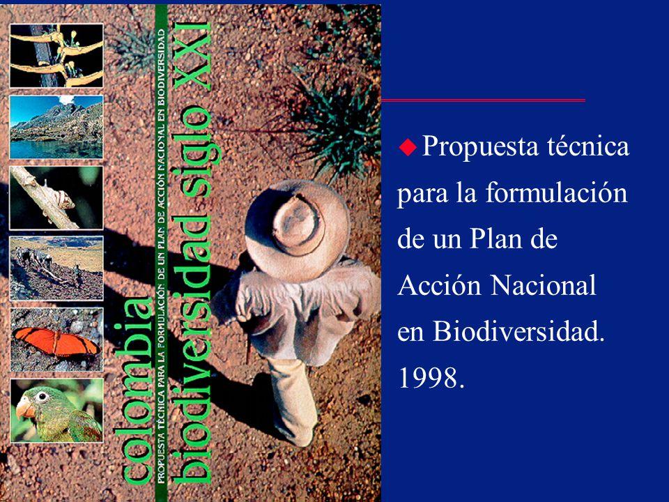 Propuesta técnica para la formulación de un Plan de Acción Nacional en Biodiversidad. 1998.