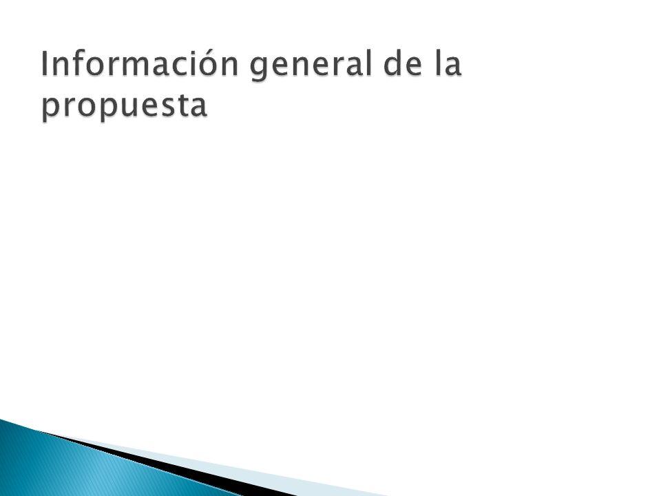 Información general de la propuesta