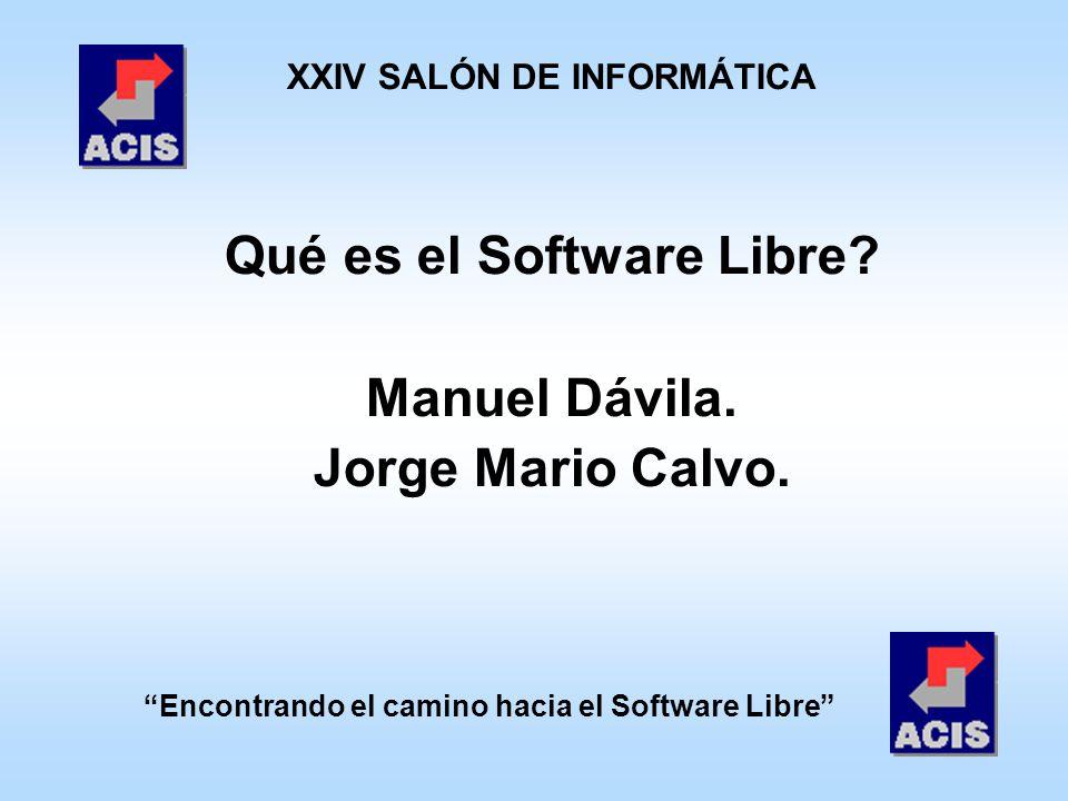 Qué es el Software Libre Manuel Dávila. Jorge Mario Calvo.