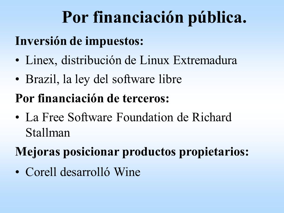 Por financiación pública.