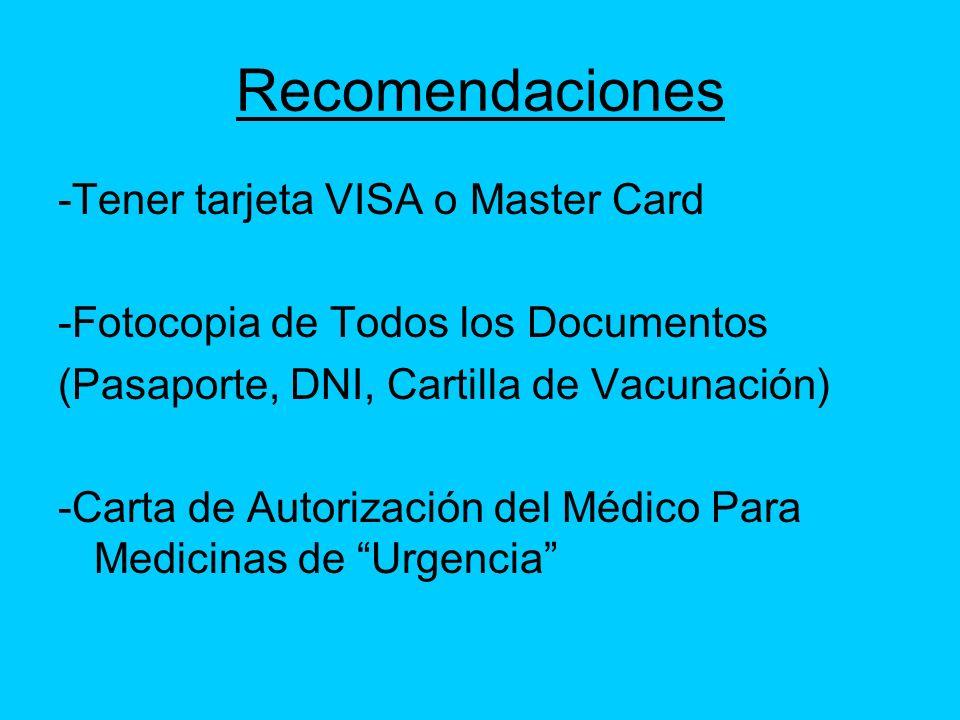 Recomendaciones -Tener tarjeta VISA o Master Card