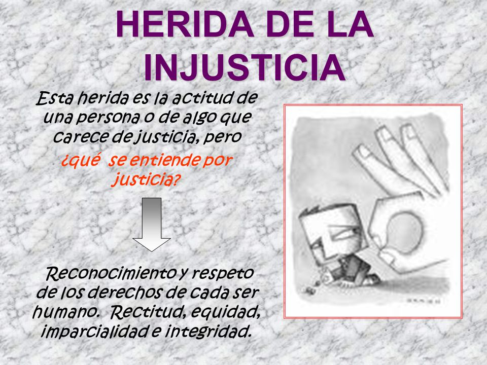 HERIDA DE LA INJUSTICIA
