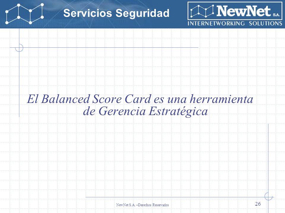 El Balanced Score Card es una herramienta de Gerencia Estratégica