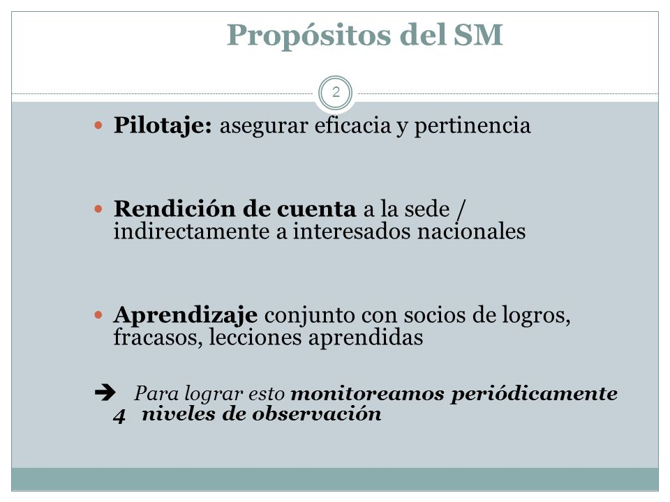 Propósitos del SM Pilotaje: asegurar eficacia y pertinencia
