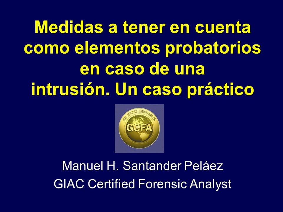 Manuel H. Santander Peláez GIAC Certified Forensic Analyst