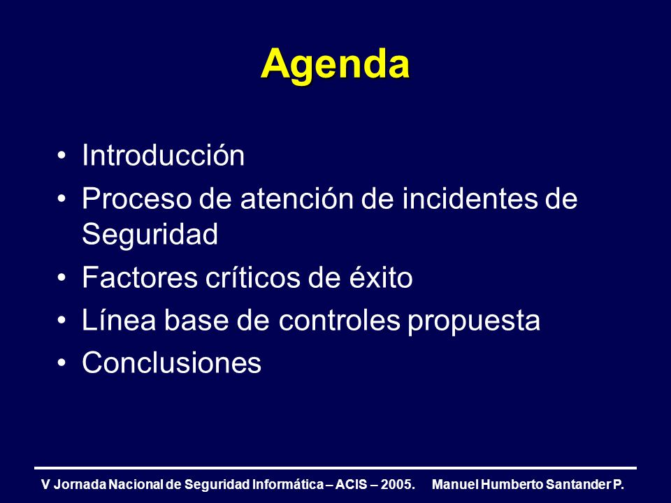 Agenda Introducción Proceso de atención de incidentes de Seguridad