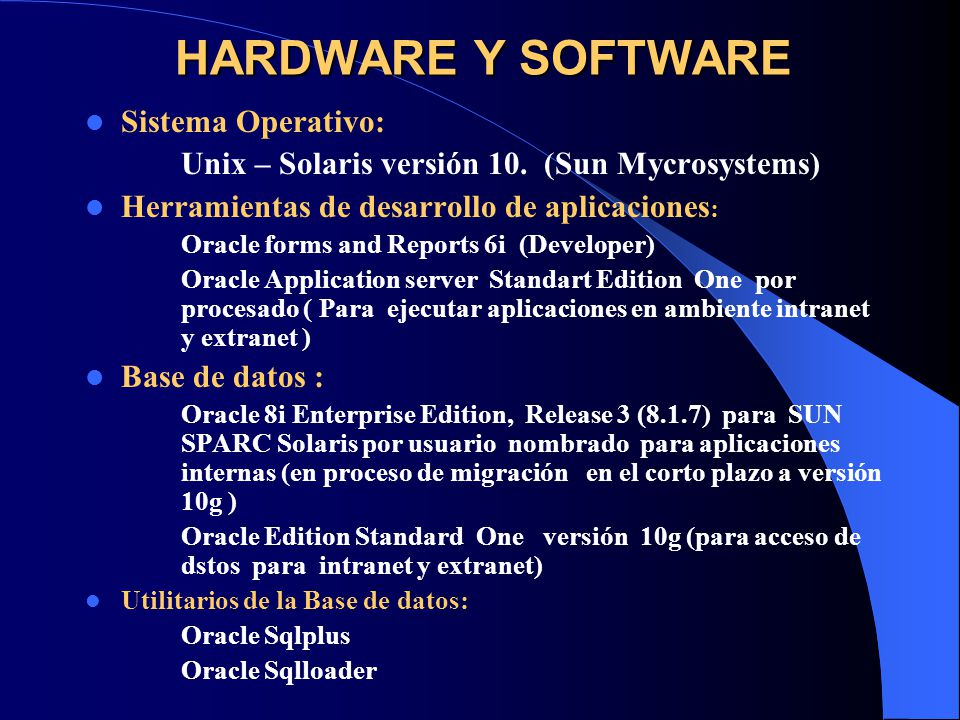 HARDWARE Y SOFTWARE Sistema Operativo: