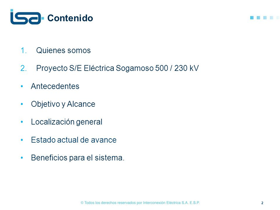 Contenido Quienes somos Proyecto S/E Eléctrica Sogamoso 500 / 230 kV