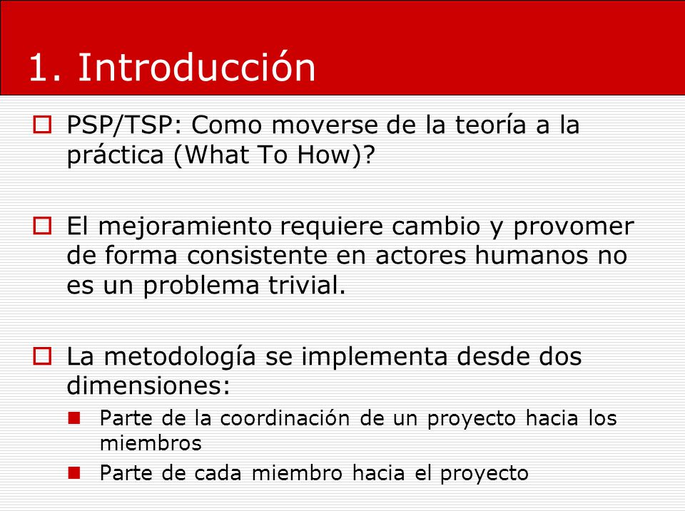 1. Introducción PSP/TSP: Como moverse de la teoría a la práctica (What To How)