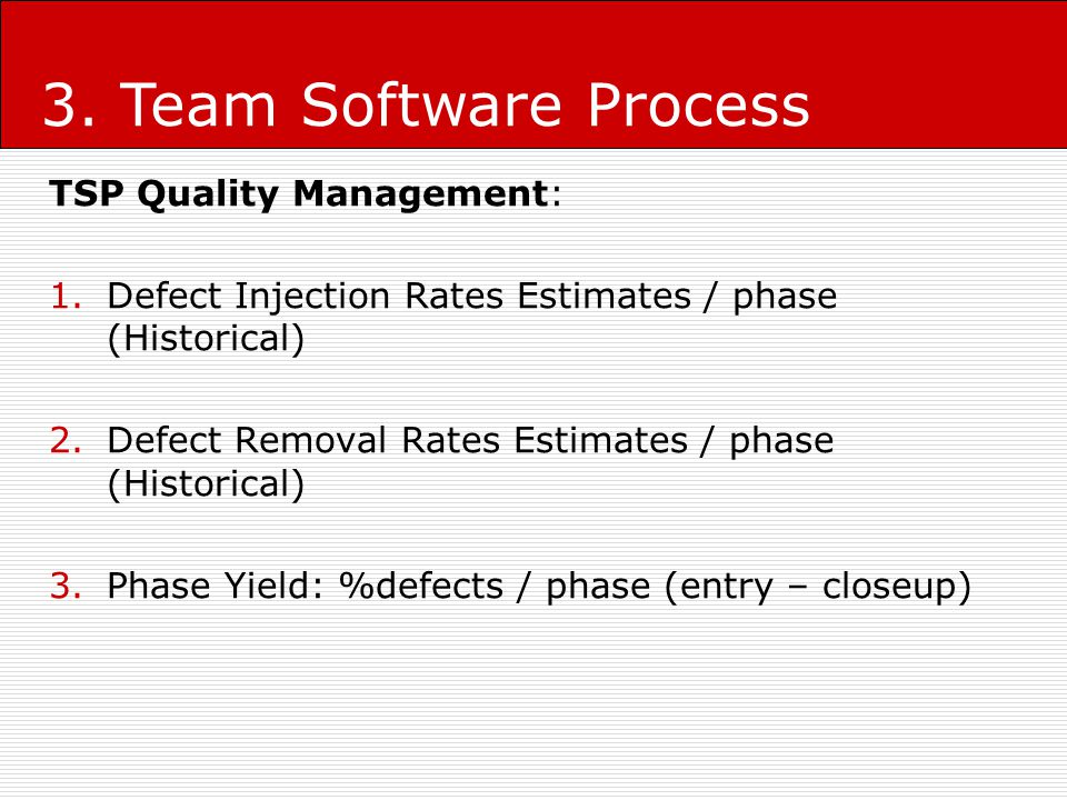 3. Team Software Process TSP Quality Management: